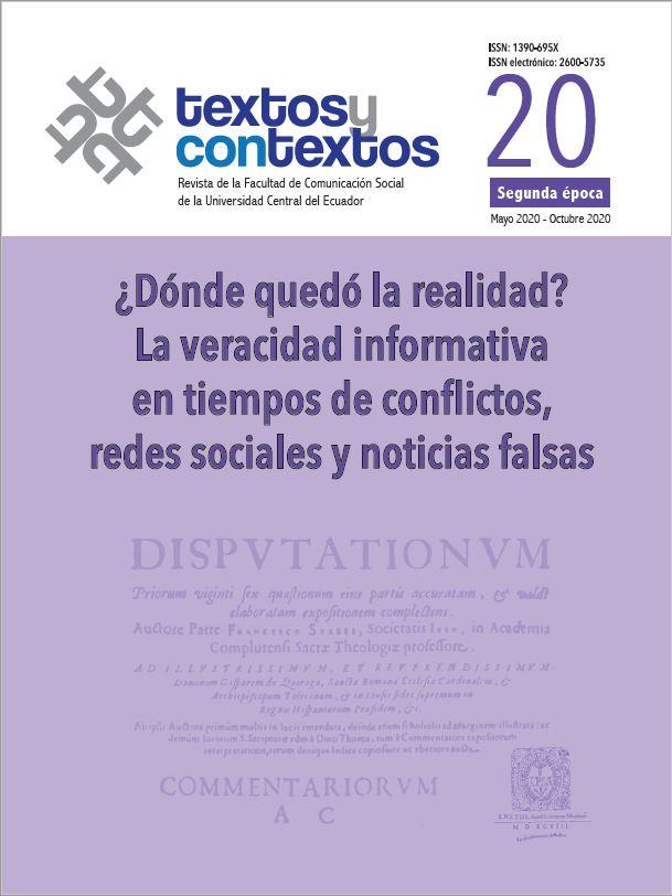 Ver Núm. 20 (2020): ¿Dónde quedó la realidad? La veracidad informativa en tiempos de conflictos, redes sociales y noticias falsas